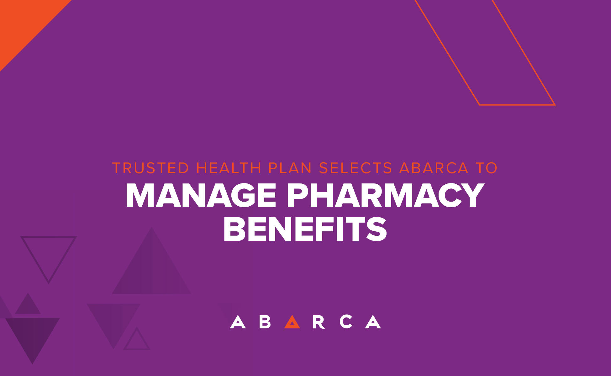 Trusted Health Plan Selects Abarca to Manage Pharmacy Benefits