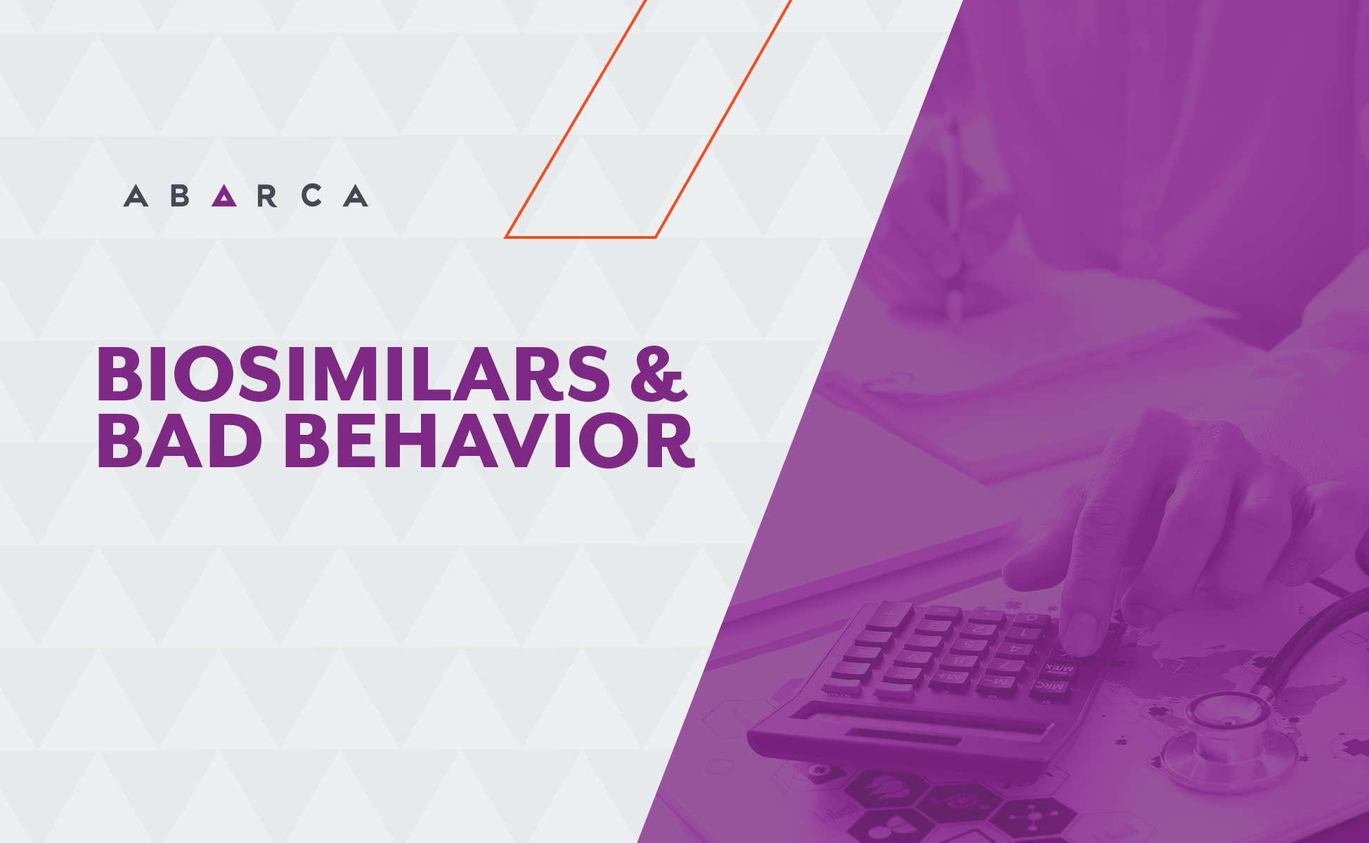 Abarca Health: Biosimilars and Bad Behavior
