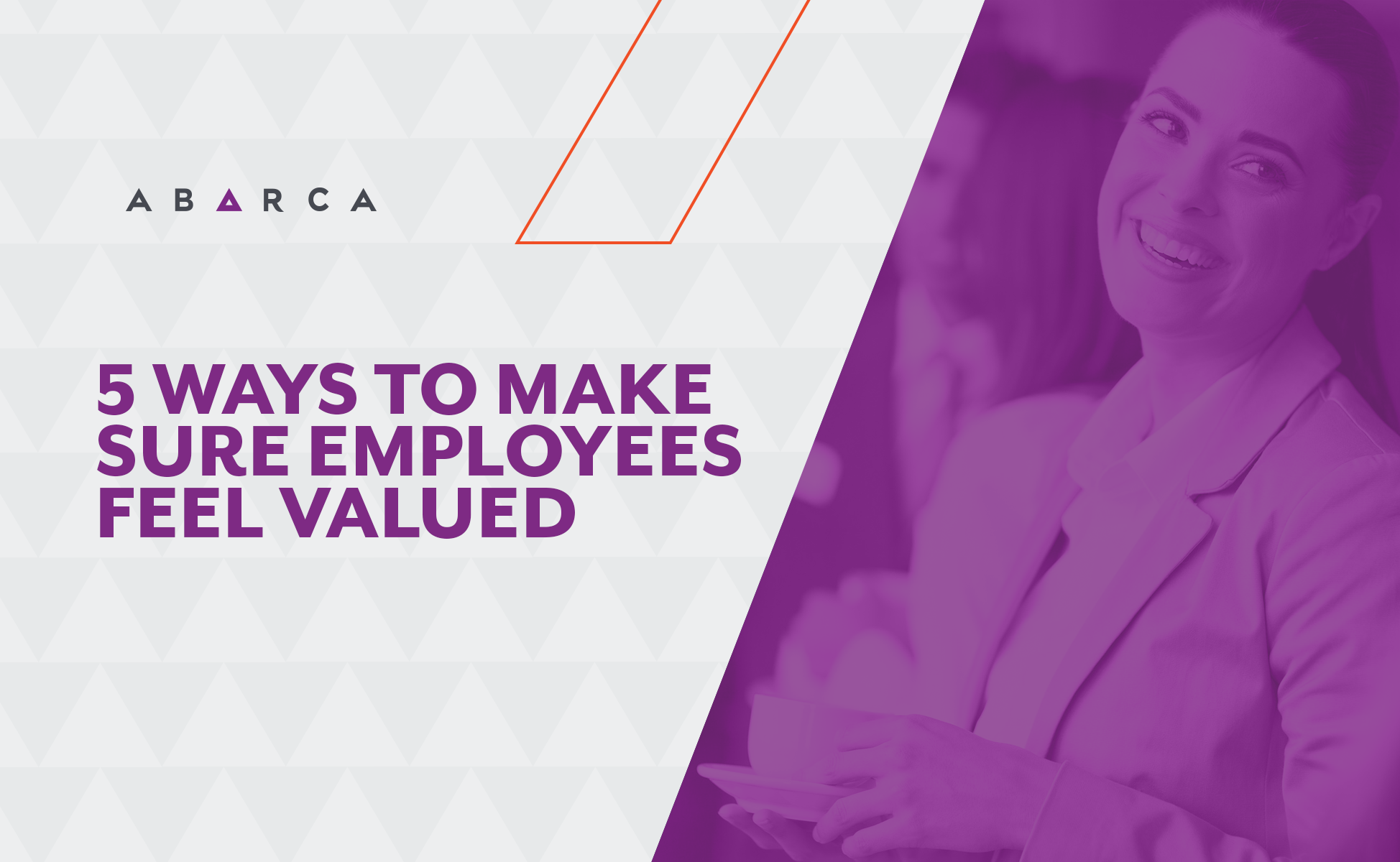 Abarca Health: 5 ways to make sure employees feel valued