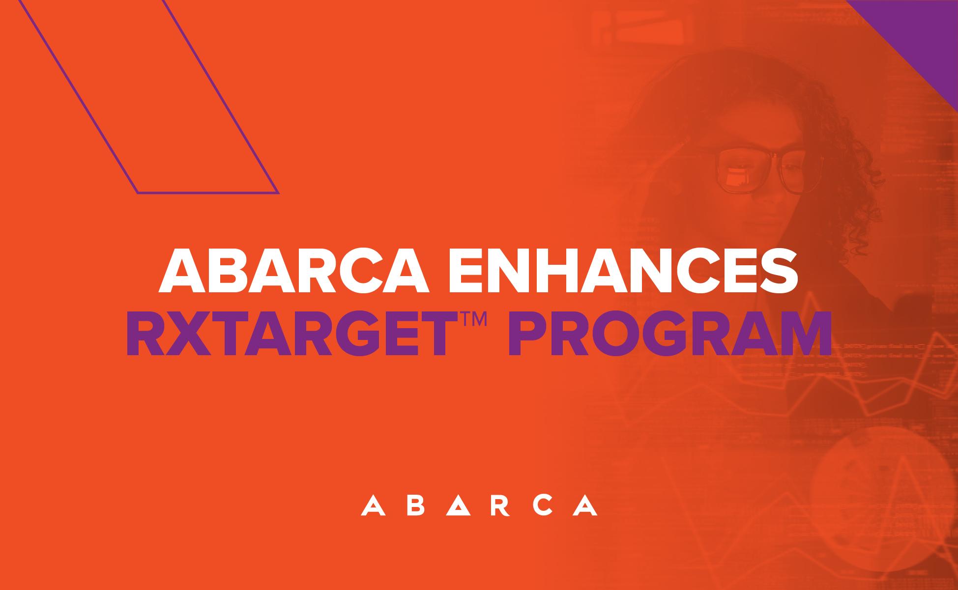 Abarca Enhances RxTarget™ Program