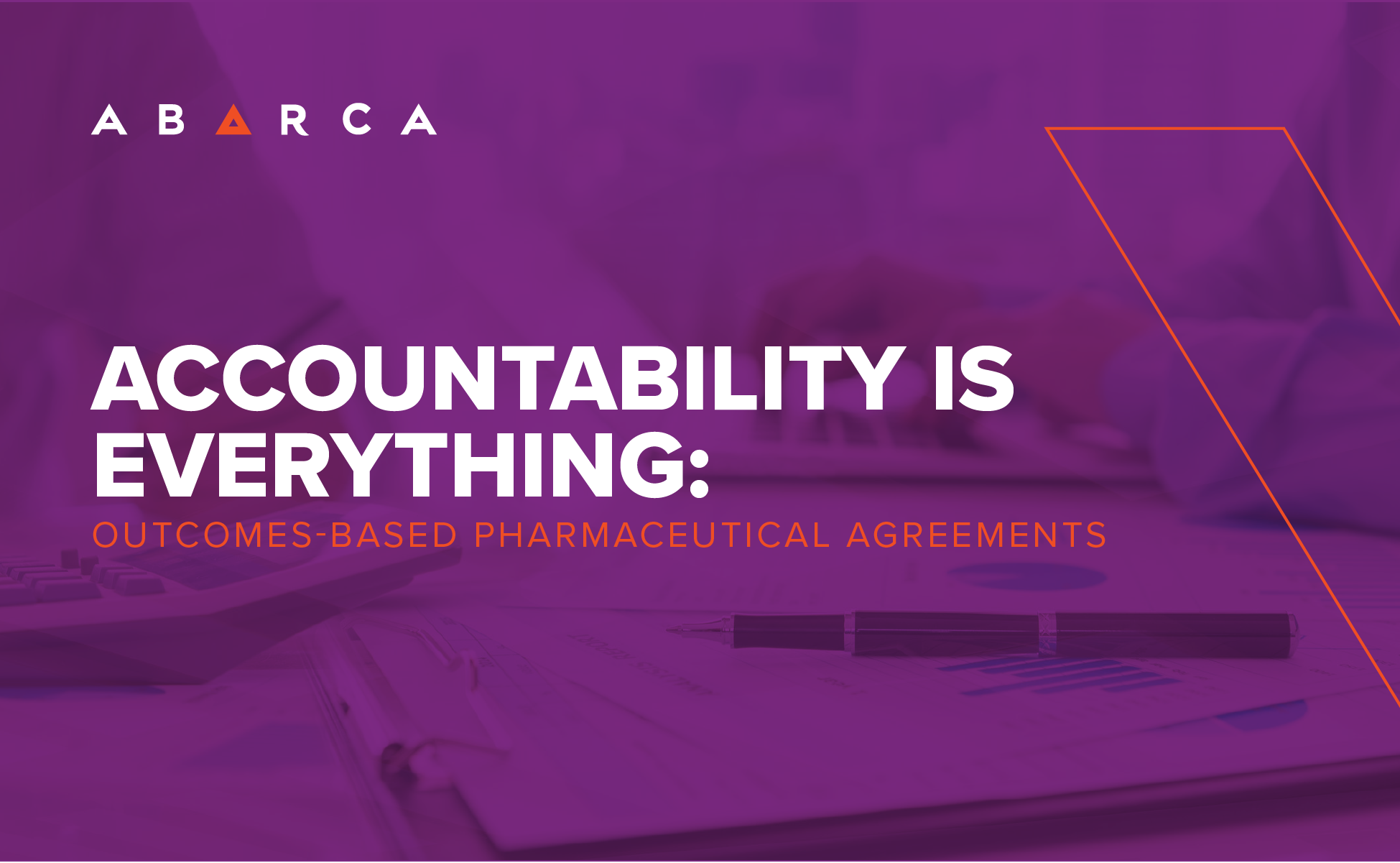 Abarca Health - Accountability Is Everything: Outcomes-Based Pharmaceutical Agreements