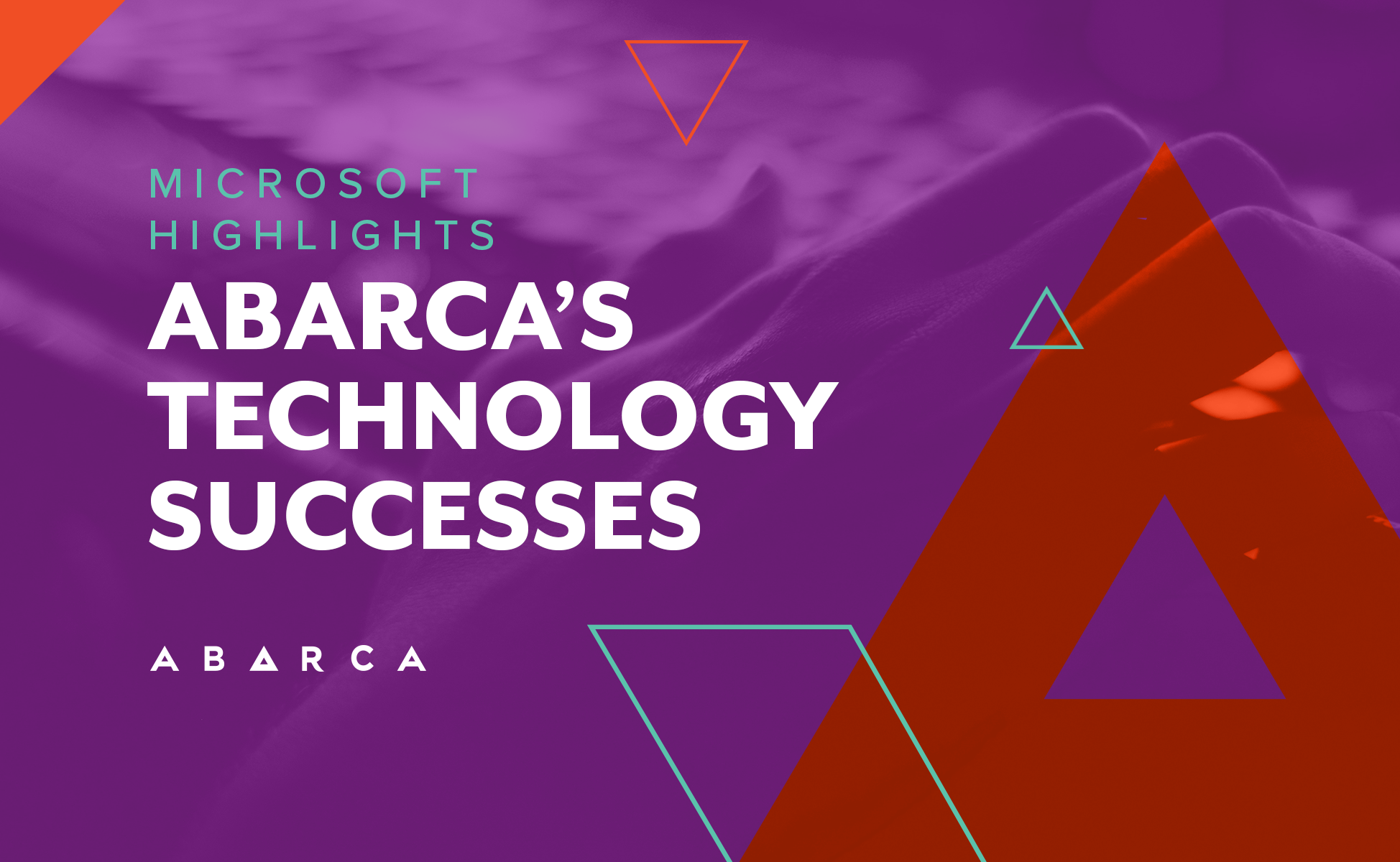 Microsoft highlights Abarca's technology successes.