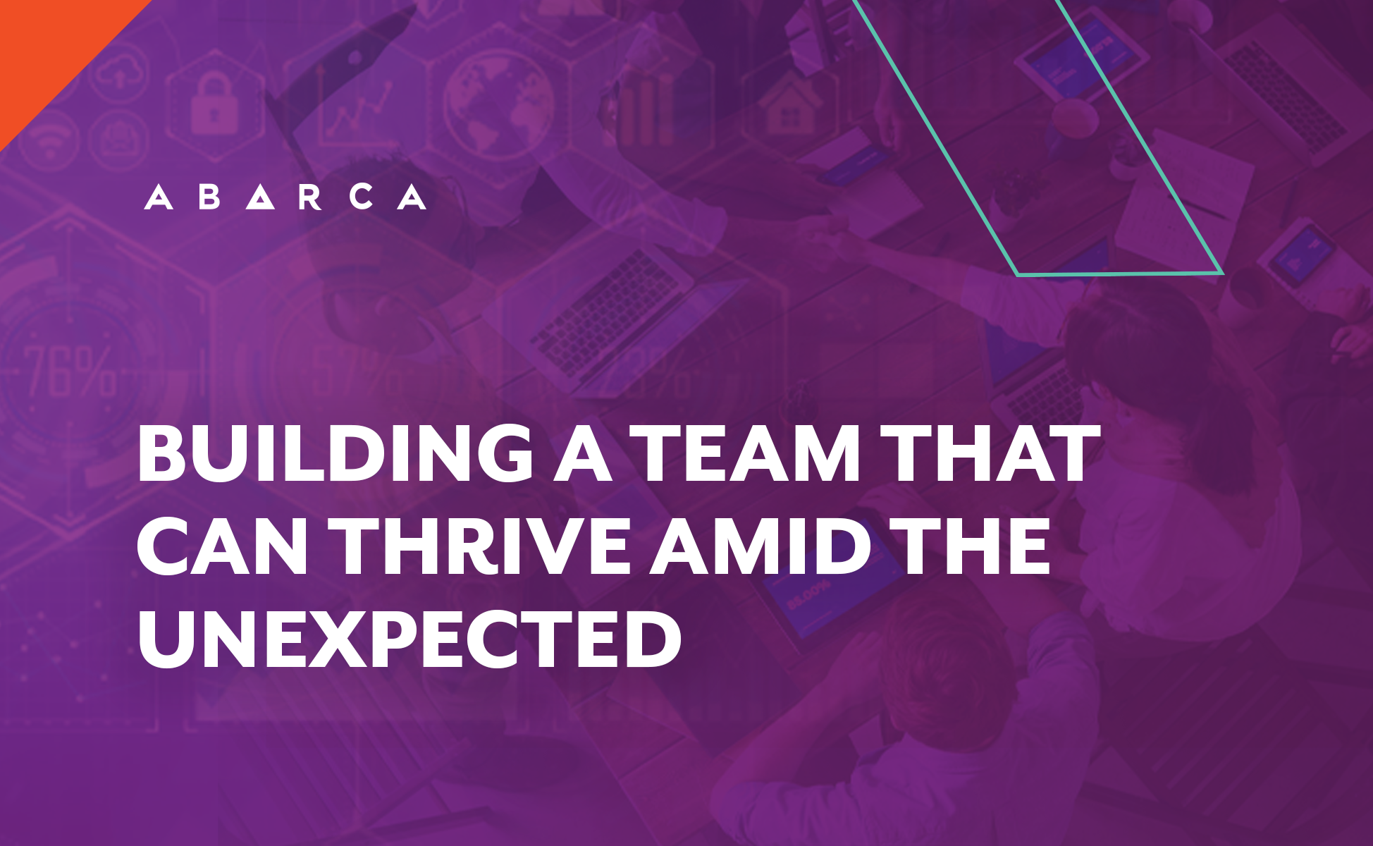 Abarca_Building a team that can thrive amid the unexpected