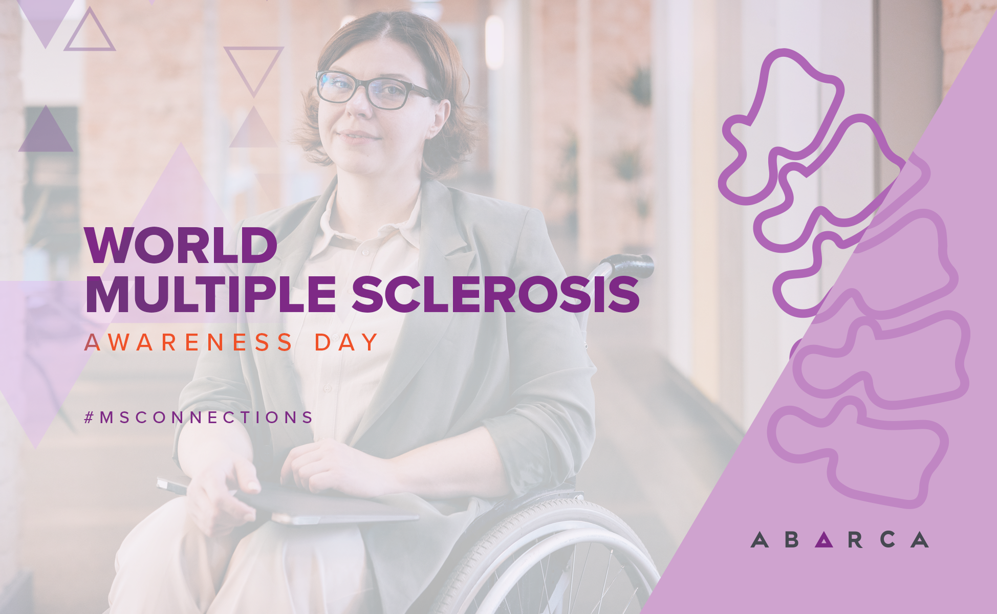 Abarcans Bringing Visibility to Multiple Sclerosis: Change the future, find your MS Connections