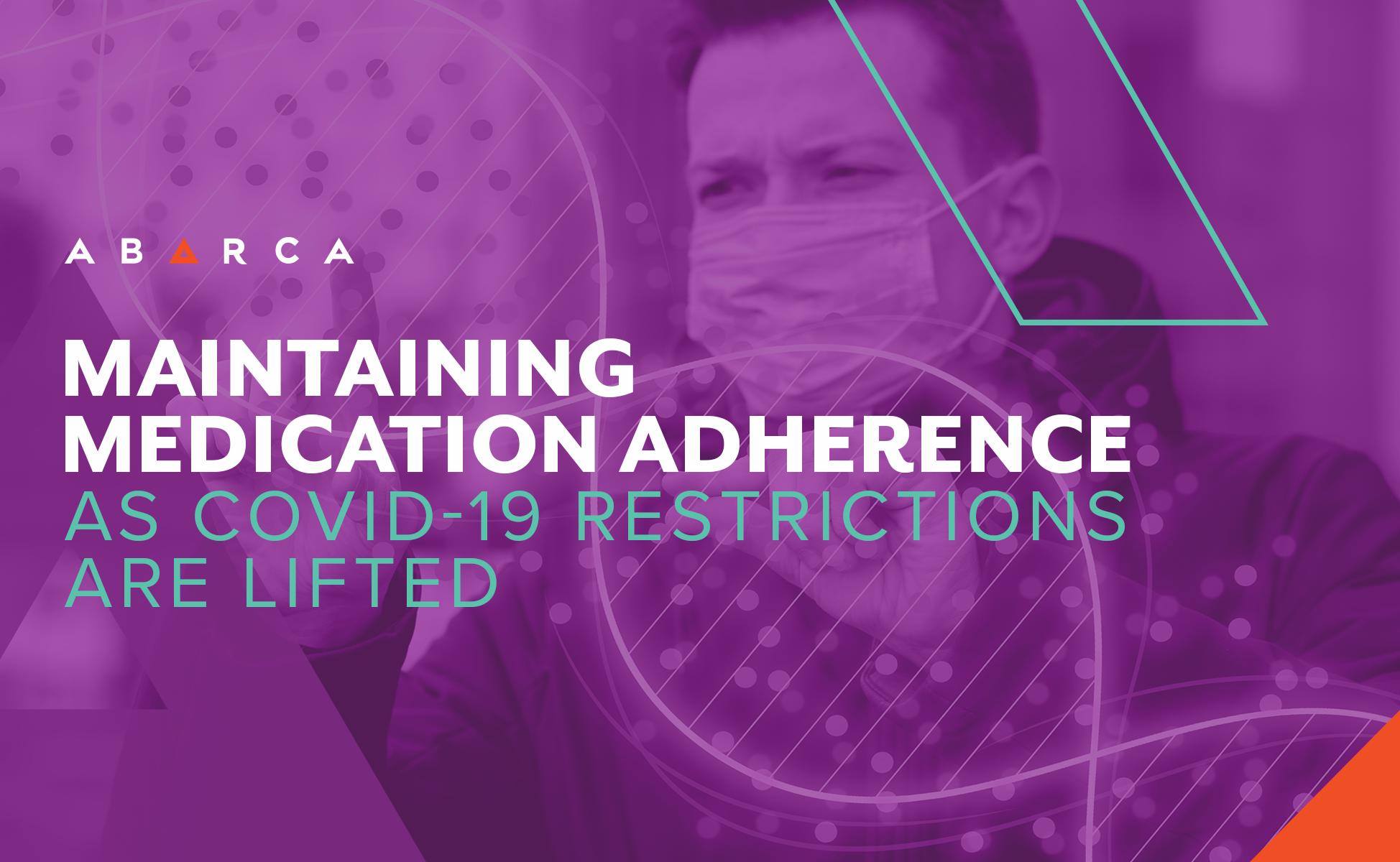 Abarca Health_Maintaining Medication Adherence As Covid-19 Restrictions Lift