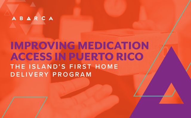 Abarca Improving Medication Access in Puerto Rico