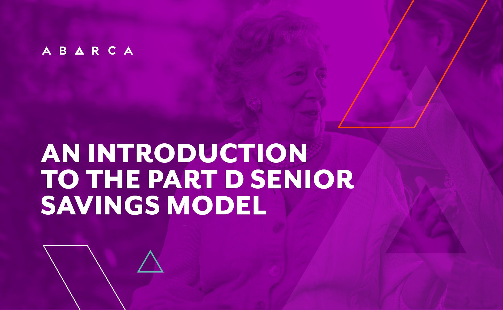 Abarca Health_An introduction to the Part D Senior Savings Model