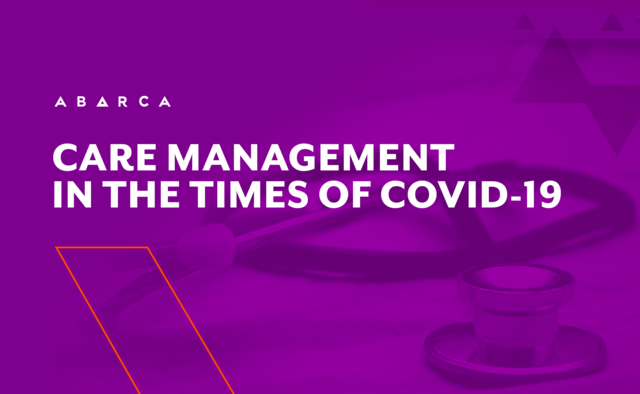 Abarca Health: Care Management in the times of Covid-19