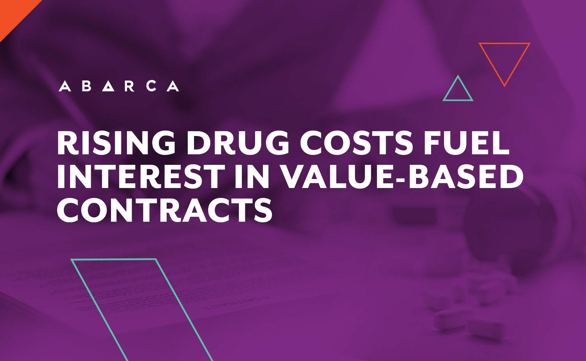 RISING DRUG COSTS FUEL INTEREST IN VALUE-BASED CONTRACTS