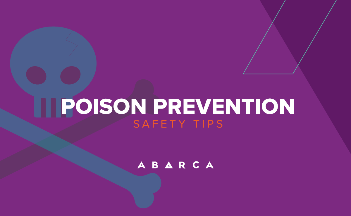 Abarca Health Poison Prevention & Treatment Tips