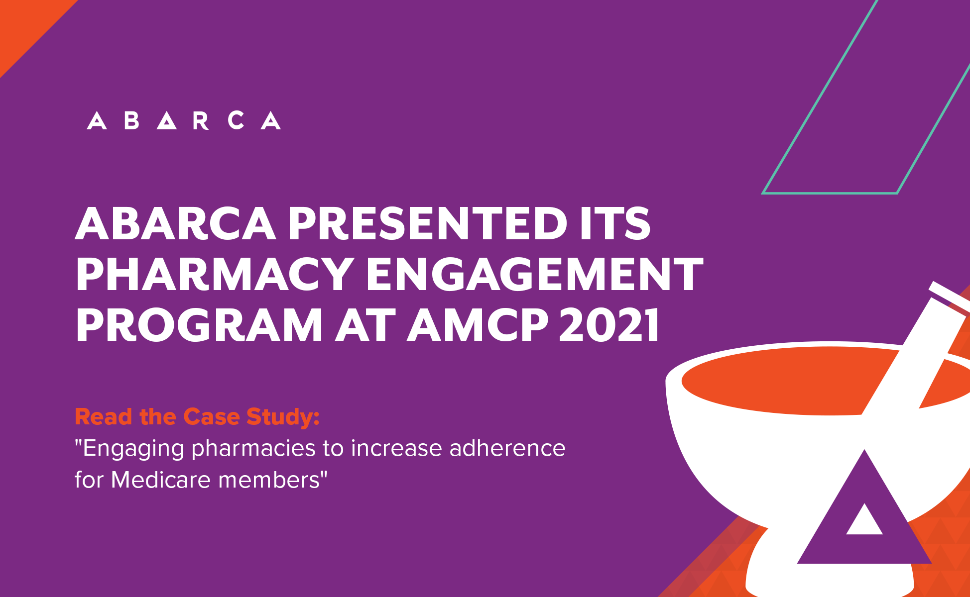 Abarca Health: ENGAGING PHARMACIES TO INCREASE ADHERENCE FOR MEDICARE MEMBERS