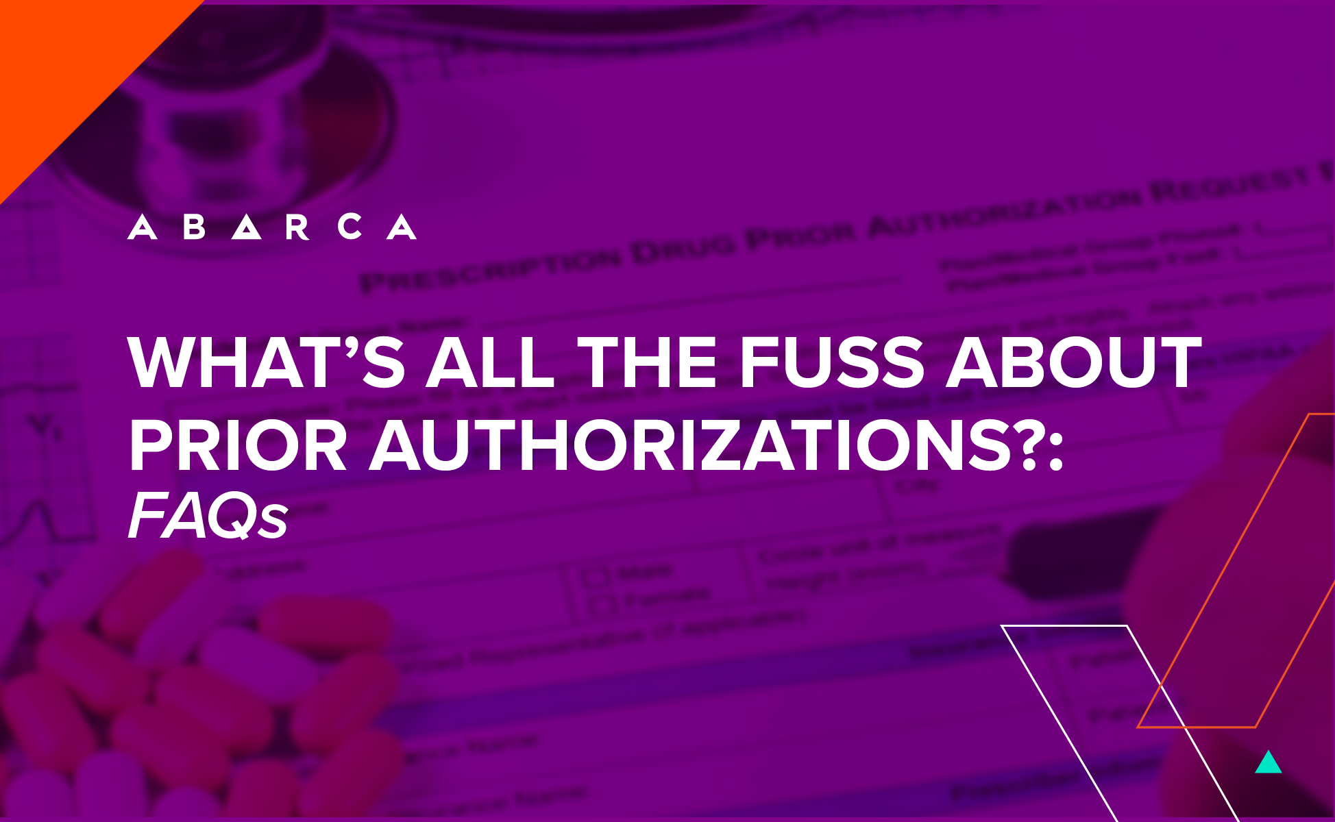 What's all the fuss about prior authorizations: FAQs