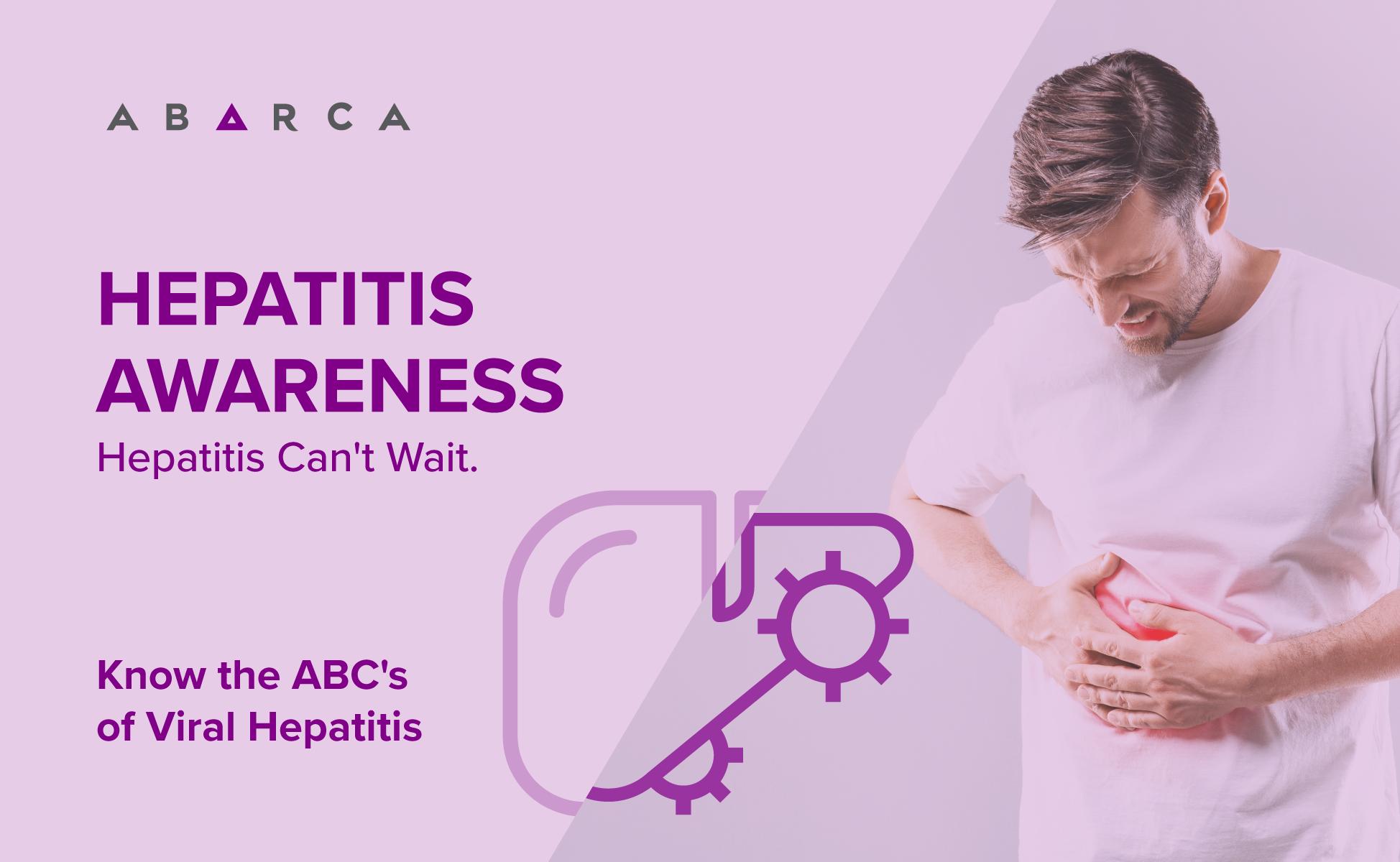 Abarca brings Awareness to Viral Hepatitis Awareness: Hepatitis Can't Wait