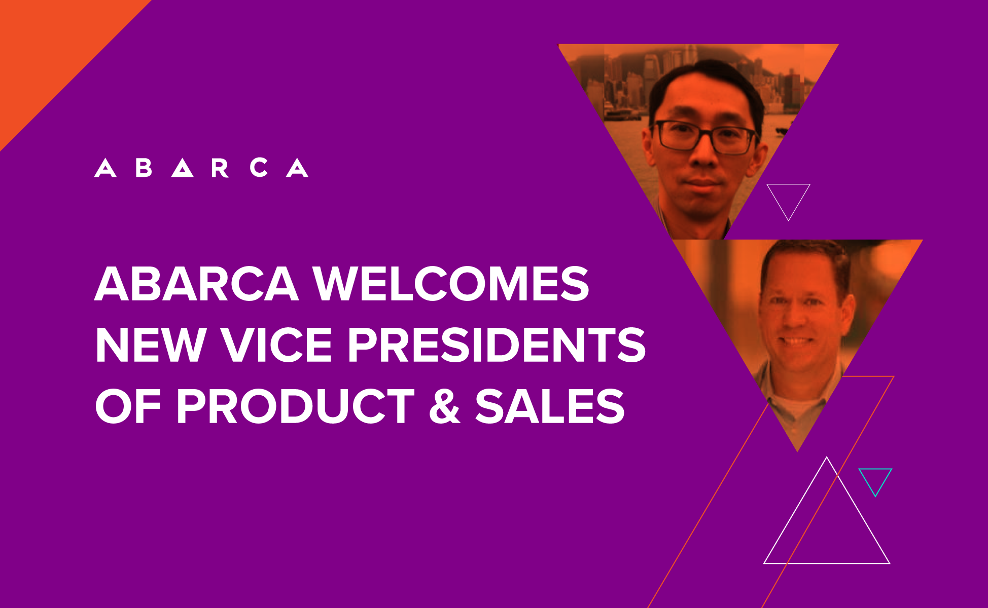 Abarca welcomes new Vice Presidents of Product and Sales: Paul Chan and Jesse Ruzicka.