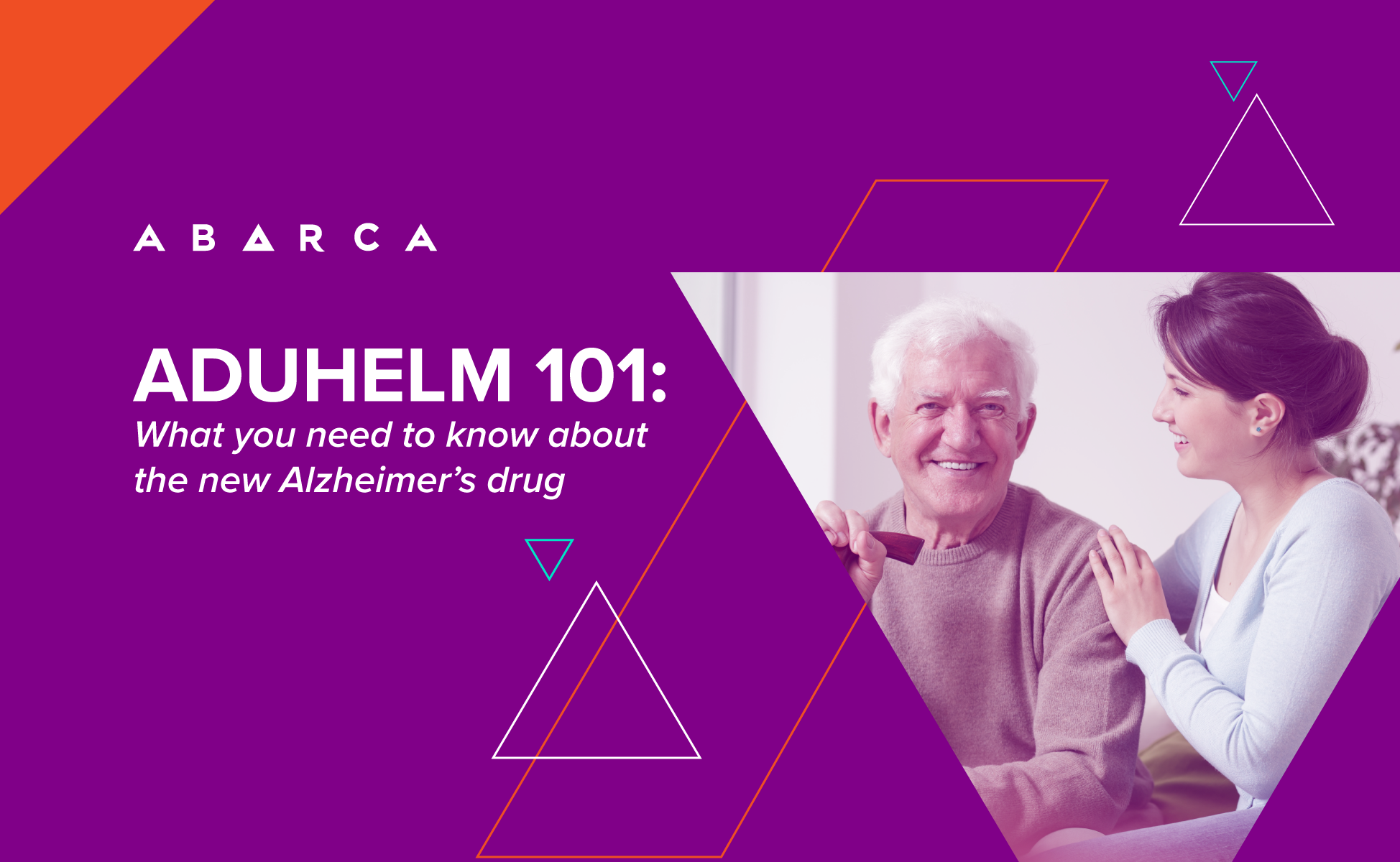 Abarca Health: Aduhelm 101: What you need to know about the new Alzheimer's drug