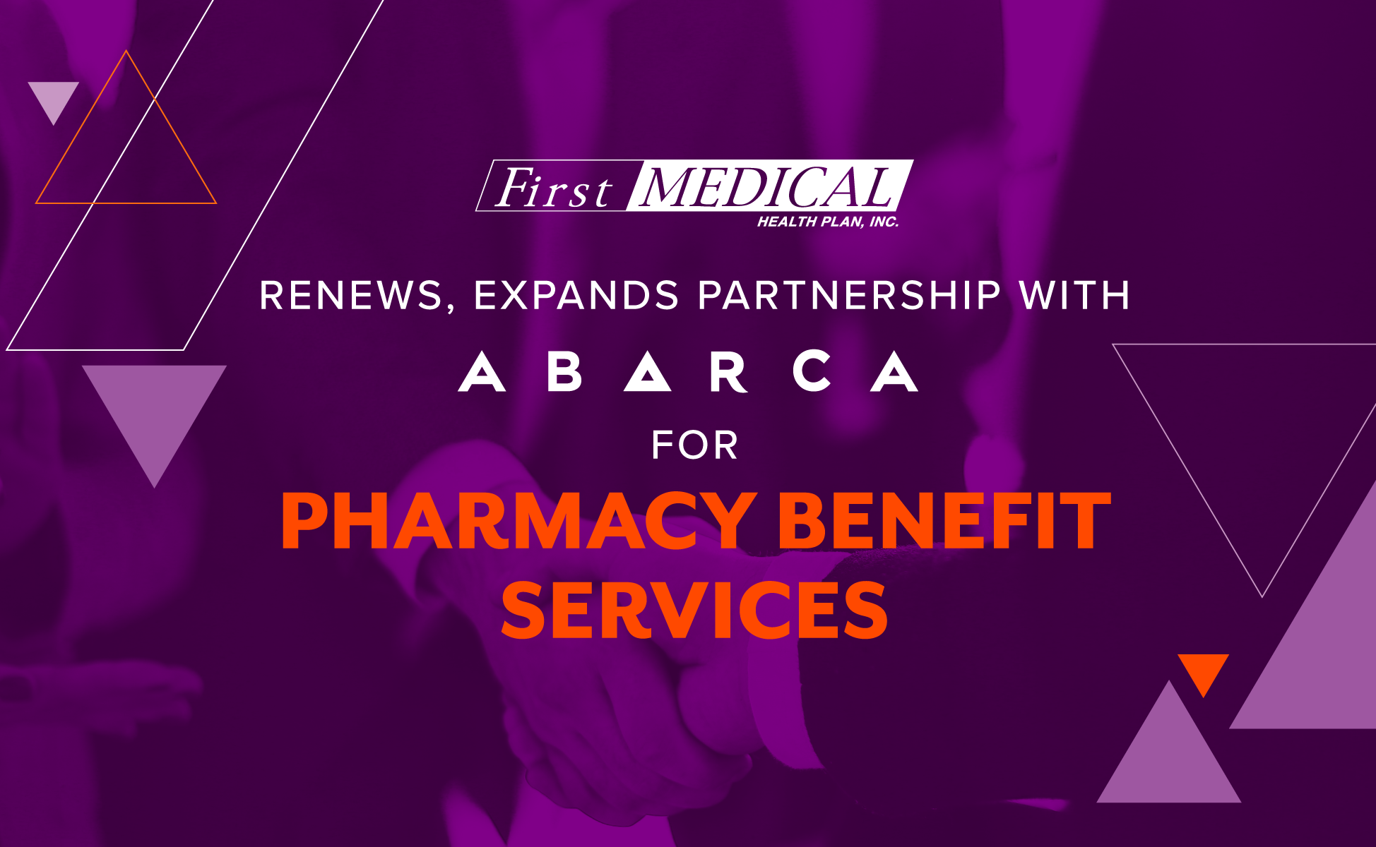 FIRST MEDICAL RENEWS & EXPANDS PARTNERSHIP WITH ABARCA FOR PHARMACY BENEFIT SERVICES